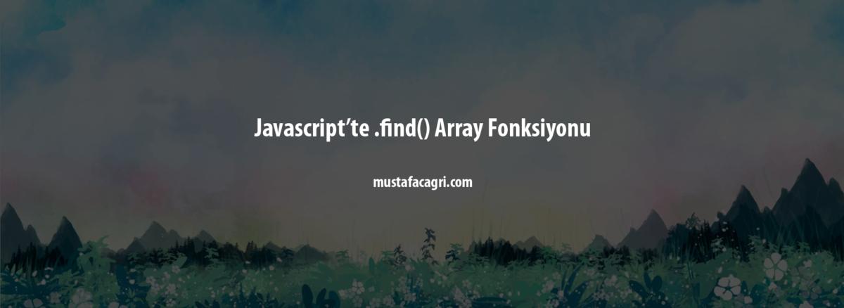 Javascript'te .find() Array Fonksiyonu